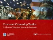The Civics and Citizenship Toolkit: A Collection of Educational Resources for Immigrants 2010: A Collection of Educational Resources for Immigrants Cover Image