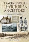 Tracing Your Pre-Victorian Ancestors: A Guide to Research Methods for Family Historians (Tracing Your Ancestors) Cover Image