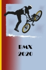 BMX 2020: Great calendar 2020 for biker and racing biker. Schedule your races. No more missing events with this notebook. Cover Image