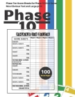 Phase 10 Score Sheets: V.3 Perfect 100 Phase Ten Score Sheets for Phase 10 Dice Game 4 Players - Nice Obvious Text - Large size 8.5*11 inch ( Cover Image