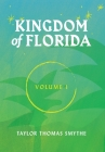 Kingdom of Florida, Volume 1: Books 1 - 4 in the Kingdom of Florida Series Cover Image