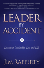 Leader by Accident: Lessons in Leadership, Loss and Life Cover Image