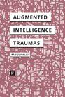 Alleys of Your Mind: Augmented Intelligence and Its Traumas Cover Image