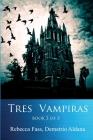 Tres Vampiras: Book 3 of 3 Cover Image