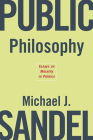 Public Philosophy: Essays on Morality in Politics Cover Image