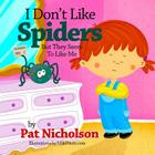I Don't Like Spiders But They Seem To Like Me Cover Image
