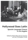 Hollywood Goes Latin: Spanish-Language Cinema in Los Angeles Cover Image