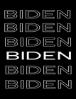 Biden: Election 2020 College Ruled Composition Notebook 7.44