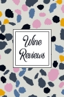 Wine Reviews: Wine Beer Alcohol Review Notebook - Wine Lover Gifts Cover Image