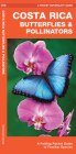 Costa Rica Butterflies & Pollinators: A Folding Pocket Guide to Familiar Species Cover Image