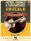 Intros, Endings & Turnarounds for Ukulele: Spice Up Your Uke Repertoire with These Timeless Chestnuts Cover Image