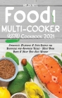 Food i Multicooker Keto Cookbook 2021: Effortless, Delicious & Easy Recipes for Beginners and Advanced Users - Heal Your Body & Help You Lose Weight Cover Image