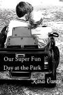 Our Super Fun Day at the Park Cover Image