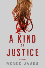 A Kind of Justice: A Novel Cover Image