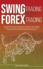 swing trading forex trading: The Complete Crash Course on Options and Day Trading. Learn All the Best Strategies to Invest in the Stock Market and Cover Image