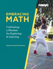 Embracing Math: Cultivating a Mindset for Exploring and Learning Cover Image