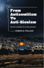 From Antisemitism to Anti-Zionism: The Past & Present of a Lethal Ideology (Antisemitism in America) Cover Image