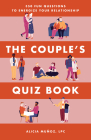 The Couple's Quiz Book: 350 Fun Questions to Energize Your Relationship Cover Image