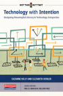 Technology with Intention: Designing Meaningful Literacy and Technology Integration Cover Image