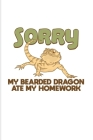 My Bearded Dragon Ate My Homework: Funny Reptile Humor 2020 Planner - Weekly & Monthly Pocket Calendar - 6x9 Softcover Organizer - For Lizards & Leopa Cover Image