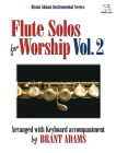 Flute Solos for Worship, Vol. 2: Arranged with Keyboard Accompaniment Cover Image