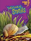 Let's Look at Snails (Lightning Bolt Books: Animal Close-Ups) Cover Image