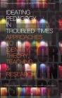Ideating Pedagogy in Troubled Times: Approaches to Identity, Theory, Teaching and Research (hc) (Curriculum and Pedagogy) Cover Image