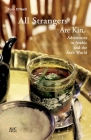 All Strangers Are Kin: Adventures in Arabic and the Arab World Cover Image