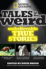 National Geographic Tales of the Weird: Unbelievable True Stories Cover Image