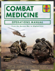 Combat Medicine Operations Manual: From the Korean War to Afghanistan Cover Image