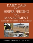 Dairy Calf and Heifer Feeding and Management: Some Key Concepts and Practices Cover Image