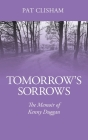 Tomorrow's Sorrows: The Memoir of Kenny Duggan Cover Image