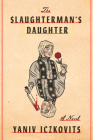 The Slaughterman's Daughter: A Novel Cover Image
