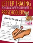 Letter Tracing Book Handwriting Alphabet for Preschoolers TIGER: Letter Tracing Book Practice for Kids Ages 3+ Alphabet Writing Practice Handwriting W Cover Image