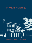 River House: Poems Cover Image