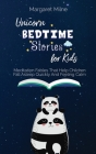Unicorn Bedtime Stories for Kids: Meditation Fables That Help Children Fall Asleep Quickly And Feeling Calm Cover Image