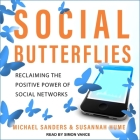 Social Butterflies Lib/E: Reclaiming the Positive Power of Social Networks Cover Image