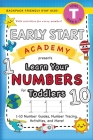 Early Start Academy, Learn Your Numbers for Toddlers: (Ages 3-4) 1-10 Number Guides, Number Tracing, Activities, and More! (Backpack Friendly 6