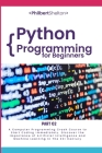 Python Programming for Beginners: A Computer Programming Course to Start Coding Immediately. Discover the Importance of Artificial Intelligence and Ma Cover Image