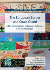 The European Border and Coast Guard: Addressing Migration and Asylum Challenges in the Mediterranean? Cover Image