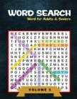 Word Search for Adults and Seniors: Word Puzzles Books Easy-to-see Full Page Word Searches to Challenge Your Brain Big Font Find a Word for Adults & S Cover Image