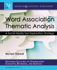 Word Association Thematic Analysis: A Social Media Text Exploration Strategy (Synthesis Lectures on Information Concepts) Cover Image