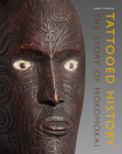 Tattooed History: The Story of Mokomokai Cover Image