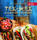 Tex-Mex Diabetes Cooking: More Than 140 Authentic Southwestern Favorites Cover Image