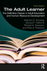 The Adult Learner: The Definitive Classic in Adult Education and Human Resource Development Cover Image