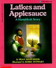 Latkes and Applesauce: A Hanukkah Story Cover Image