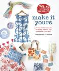 Yellow Owl Workshop's Make It Yours: Patterns and Inspiration to Stamp, Stencil, and Customize Your Stuff Cover Image