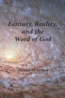 Fantasy, Reality, and the Word of God Cover Image