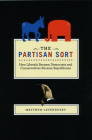The Partisan Sort: How Liberals Became Democrats and Conservatives Became Republicans (Chicago Studies in American Politics) Cover Image