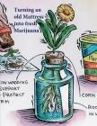 Turning an old Mattress into fresh Marijuana Cover Image